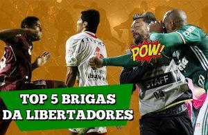 Top 5 brigas da Libertadores